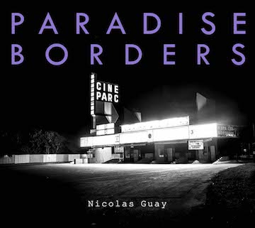 Paradise Borders - Nicolas Guay